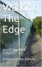 Walking The Edge ebook by Lee Benson
