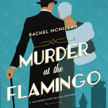 Murder at the Flamingo - A Novel audiobook by Rachel McMillan