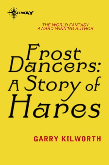 Frost Dancers: A Story of Hares ebook by Garry Kilworth