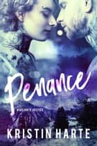Penance - A Small Town Romantic Suspense Novel ebook by Kristin Harte