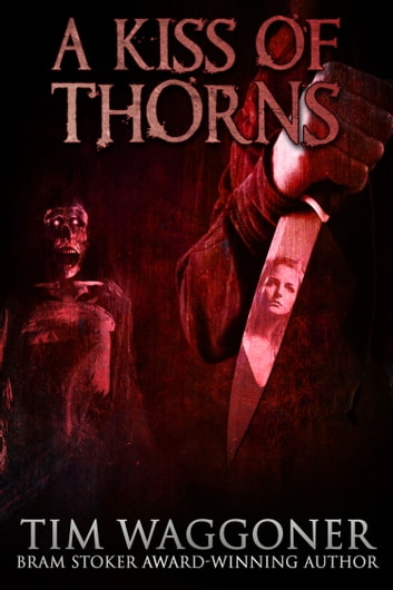 A kiss of thorns ebook by tim waggoner 6230000001781 rakuten kobo a kiss of thorns ebook by tim waggoner fandeluxe Images