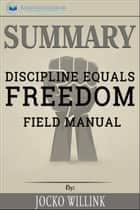 Summary of Discipline Equals Freedom: Field Manual by Jocko Willink ebook by Readtrepreneur Publishing