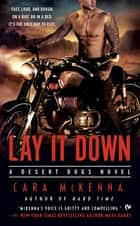 Lay It Down - A Desert Dogs Novel ebook by Cara McKenna