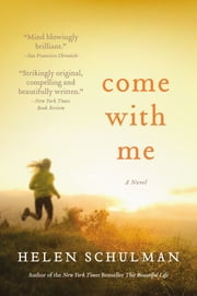 Come with Me ebook by Helen Schulman