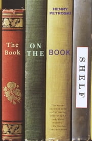 The Book on the Bookshelf ebook by Henry Petroski