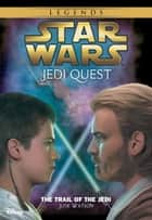 Star Wars: Jedi Quest: The Trail of the Jedi - Book 2 ebook by Jude Watson