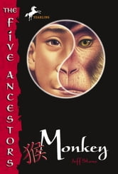 The Five Ancestors Book 2: Monkey ebook by Jeff Stone