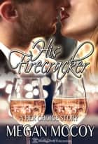 His Firecracker ebook by Megan McCoy