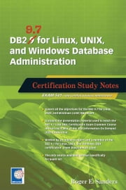 DB2 9.7 for Linux, UNIX, and Windows Database Administration - Certification Study Notes ebook by Roger E. Sanders