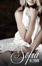 Chasing Sofia ebook by M.C. Roman