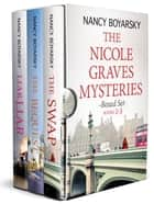 The Nicole Graves Mysteries Boxed Set - (Books 1-3) ebook by Nancy Boyarsky