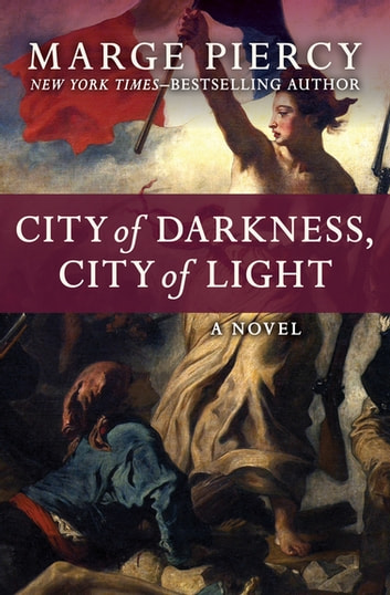 City Of Darkness City Of Light Ebook By Marge Piercy