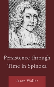Persistence through Time in Spinoza ebook by Jason Waller
