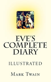 Eve's Complete Diary ebook by Mark Twain,Lester Ralph,Murat Ukray