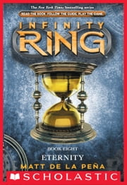 Infinity Ring Book 8: Eternity ebook by Matt de la Peña