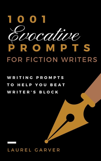 1001 Evocative Prompts for Fiction Writers ebook by Laurel Garver