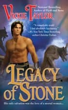 Legacy of Stone ebook by Vickie Taylor