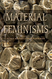 Material Feminisms ebook by Stacy Alaimo,Susan Hekman