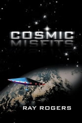 Cosmic Misfits ebook by Ray Rogers