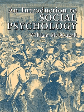 An Introduction to Social Psychology ebook by William McDougall