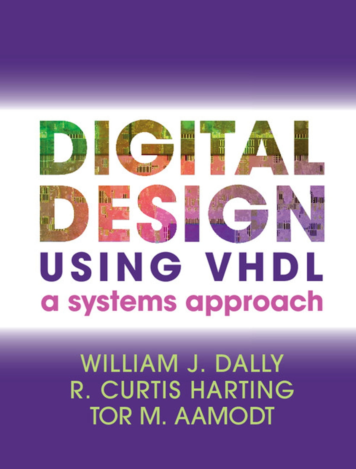 Digital Design Using Vhdl Ebook By William J Dally 9781108232005 Rakuten Kobo United States