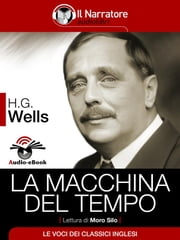 La Macchina del Tempo (Audio-eBook) ebook by Herbert George Wells