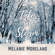 Into The Storm audiobook by Melanie Moreland