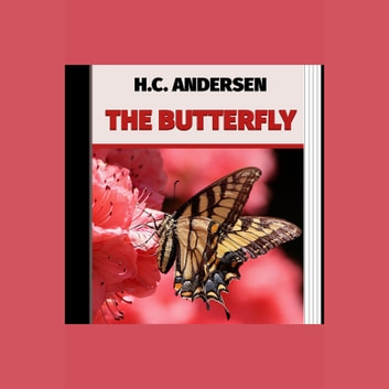 Butterfly, The audiobook by H. C. Andersen