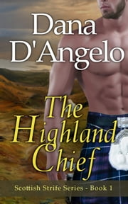 The Highland Chief ebook by Dana D'Angelo