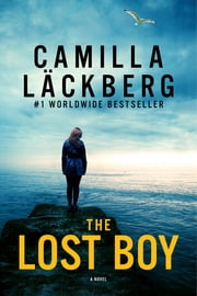 The Lost Boy: A Novel ebook by Camilla Lackberg