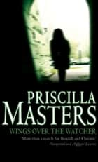 Wings over the Watcher ebook by Priscilla Masters