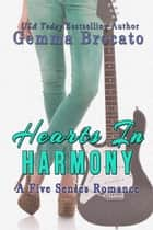 Hearts In Harmony - A Five Senses Novel, #2 eBook by Gemma Brocato