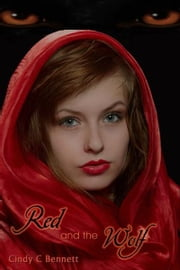 Red and the Wolf ebook by Cindy C Bennett