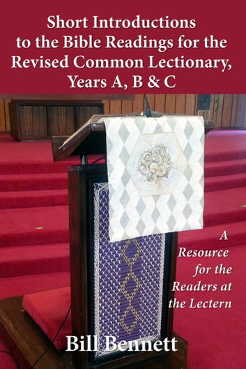 Short Introductions to the Bible Readings for the Revised Common  Lectionary,Years A, B & C: