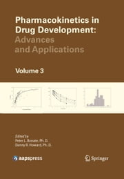 Pharmacokinetics in Drug Development - Advances and Applications, Volume 3 ebook by