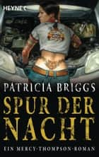 Spur der Nacht - Mercy Thompson 3 - Roman ebook by Patricia Briggs, Winter Translations Inc.