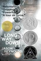 Long Way Down ebook by Jason Reynolds