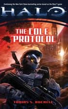 Halo: The Cole Protocol ebook by Tobias S. Buckell, Eric Nylund