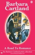 A Road to Romance ebook by Barbara Cartland