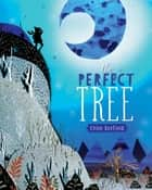 The Perfect Tree ebook by Chloe Bonfield
