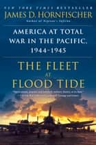 The Fleet at Flood Tide - America at Total War in the Pacific, 1944-1945 ekitaplar by James D. Hornfischer