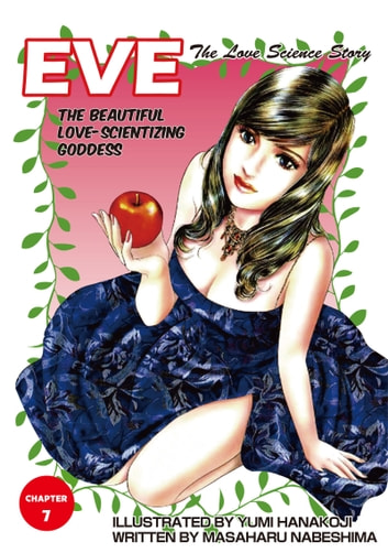 EVE:THE BEAUTIFUL LOVE-SCIENTIZING GODDESS - Chapter 7 ebook by Masaharu Nabeshima
