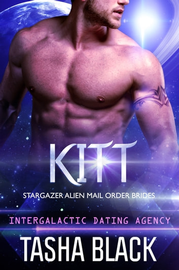 Kitt: Stargazer Alien Mail Order Brides #4 (Intergalactic Dating Agency)  ebook by