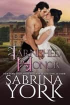 Tarnished Honor - Waterloo Heroes Series, #1 eBook by Sabrina York