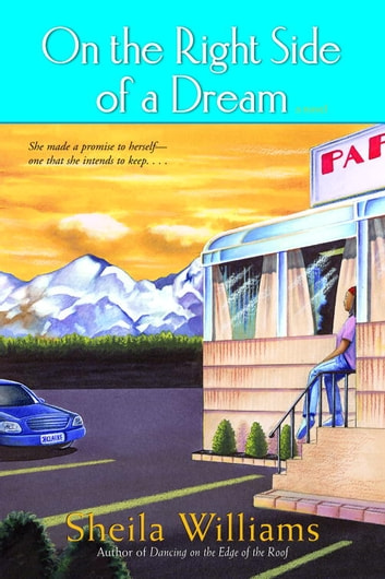 On the Right Side of a Dream - A Novel ebook by Sheila Williams