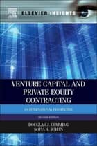 Venture Capital and Private Equity Contracting - An International Perspective ebook by Douglas J. Cumming, Sofia A. Johan