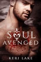 Soul Avenged (Sons of Wrath, #1) ebook by Keri Lake