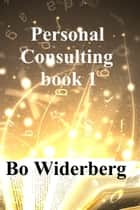 Personal Consulting, book 1 ebook by Bo Widerberg