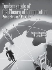 Fundamentals of the Theory of Computation: Principles and Practice - Principles and Practice ebook by Raymond Greenlaw,H. James Hoover