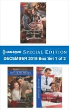 Harlequin Special Edition December 2018 - Box Set 1 of 2 - Bring Me a Maverick for Christmas!\A Ranger for Christmas\A Daddy by Christmas ebook by Brenda Harlen, Stella Bagwell, Teri Wilson